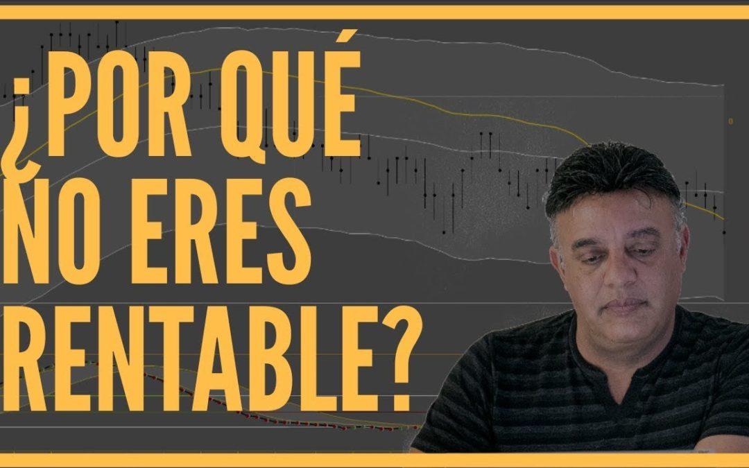 ¿Por qué no eres un Trader rentable?