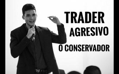 Trader agresivo o trader conservador