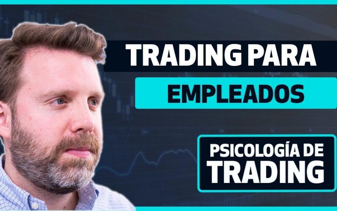 Trading para empleados ¿Combinar el Trading con un trabajo de tiempo completo?