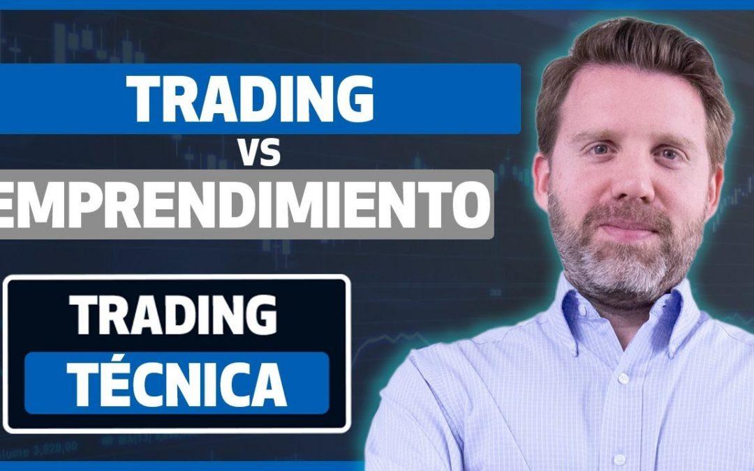 Trading Vs Emprendimientos tradicionales