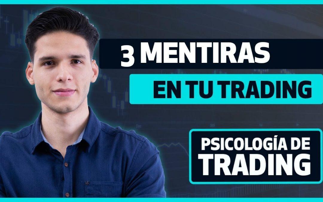 Tres mentiras Creencias limitantes en tu trading