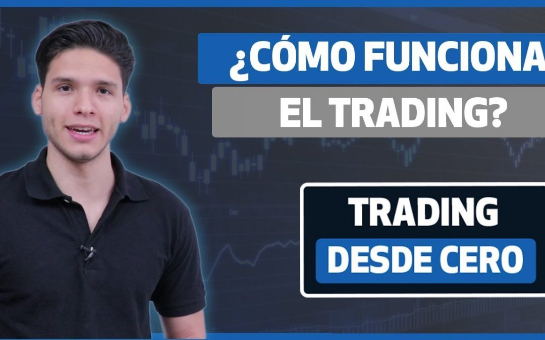 Cómo funciona el Trading: 5 puntos para entender