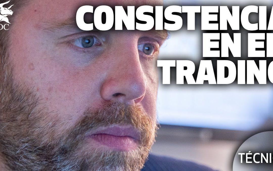 Como alcanzar la consistencia en el Trading