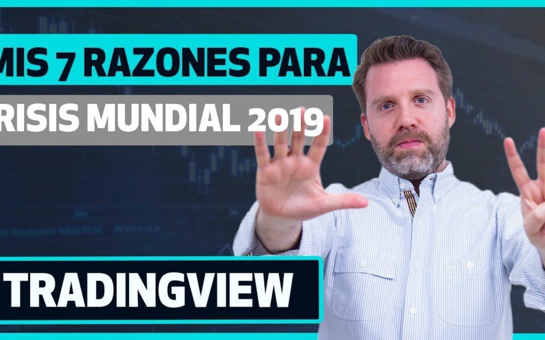 Crisis Mundial en 2019: Mis 7 Razones