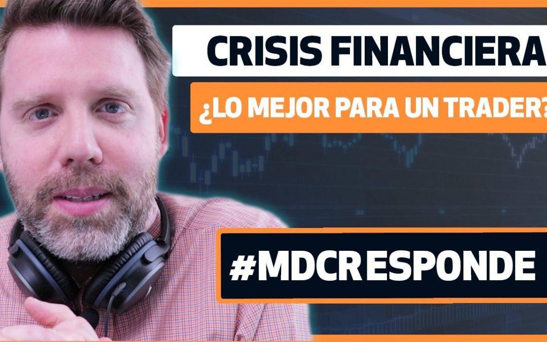 Crisis mundial financiera: ¿Lo mejor para un TRADER?