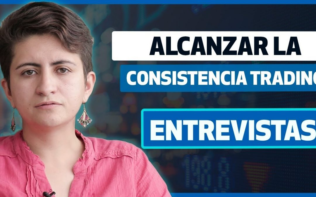 Alcanzar la consistencia en el trading / Entrevista a Andrea