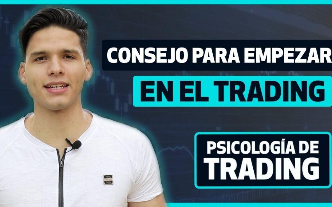 El primer consejo para empezar en trading