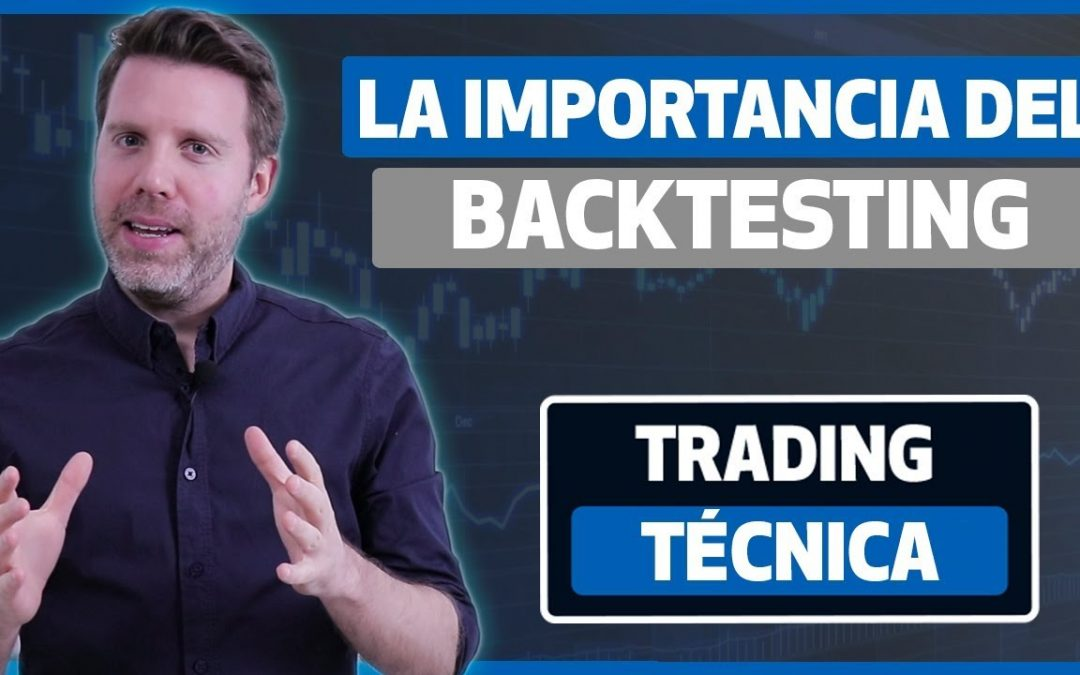 La importancia del Backtesting en el trading