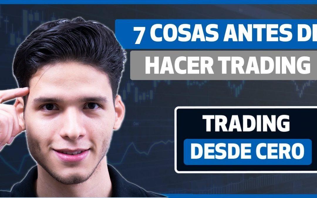 7 cosas que tienes que saber antes de empezar en Trading