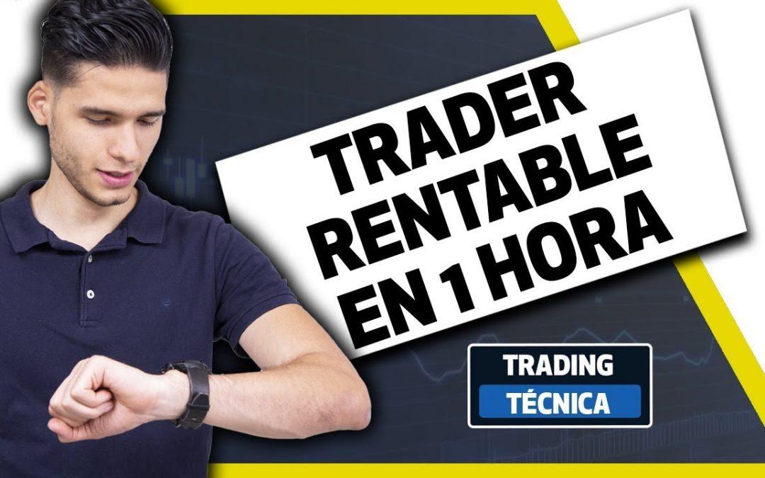 ¿Puedes ser un Trader rentable en 1 hora?
