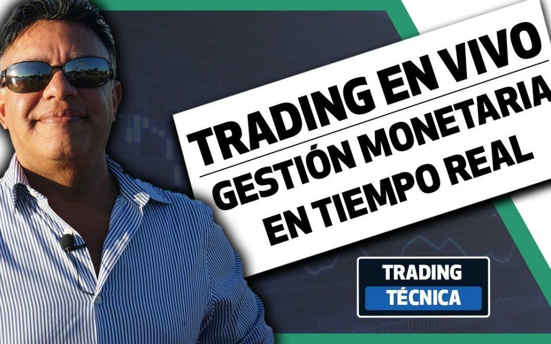Trading en vivo y Gestión Monetaria en tiempo real