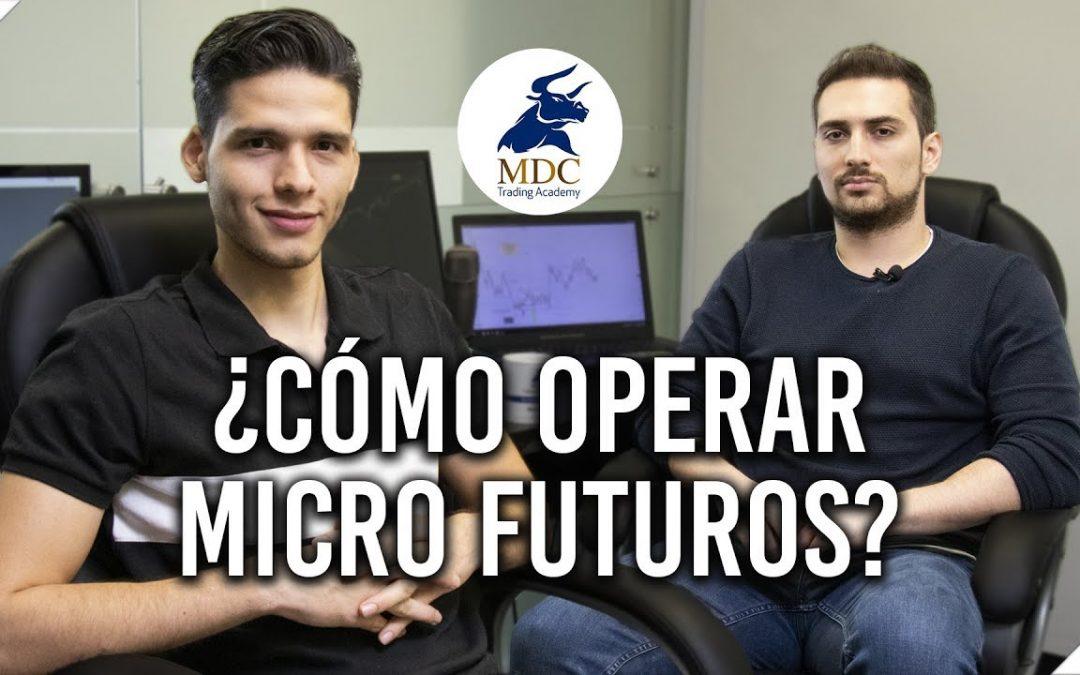 MICRO futuros: Cómo hacer trading en vivo / MDC Trading Academy