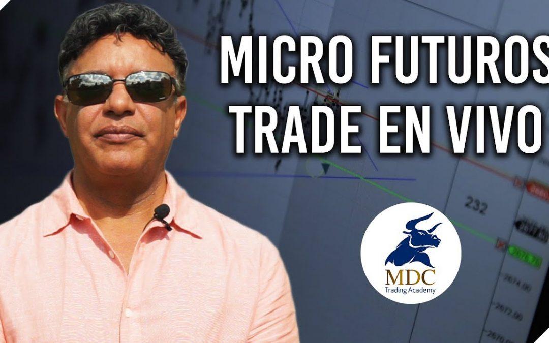 Trade en vivo MICRO futuros / Manny Cabrera