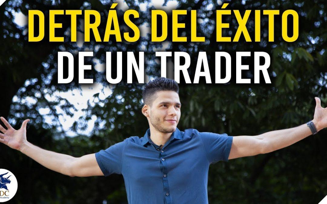 La vida del trader: Detrás del éxito.