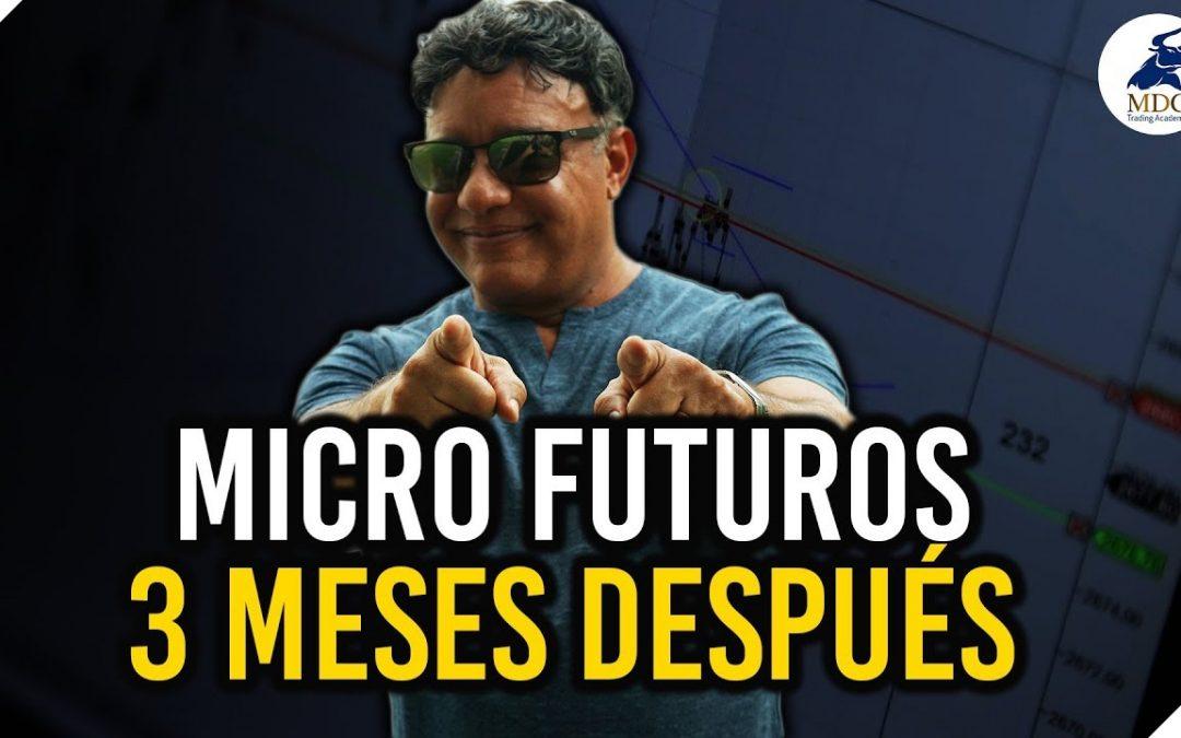 Micro Futuros – 3 meses después análisis, opinión y secreto