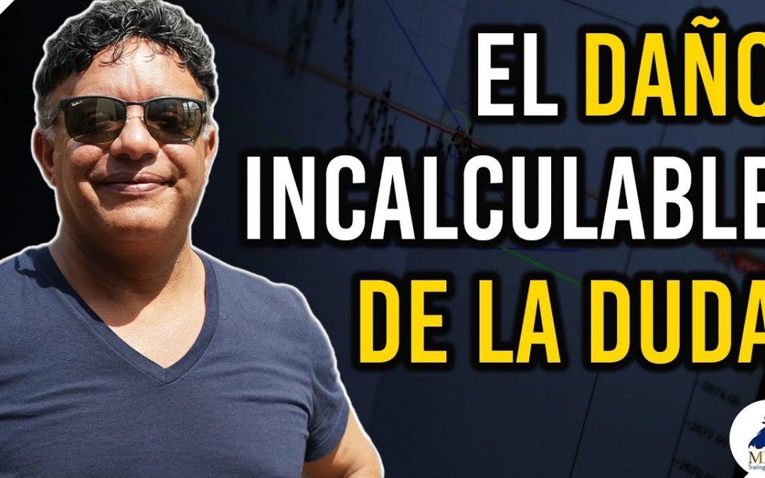 La duda en el Trading: elimina este daño mortal | Manny Cabrera Trader