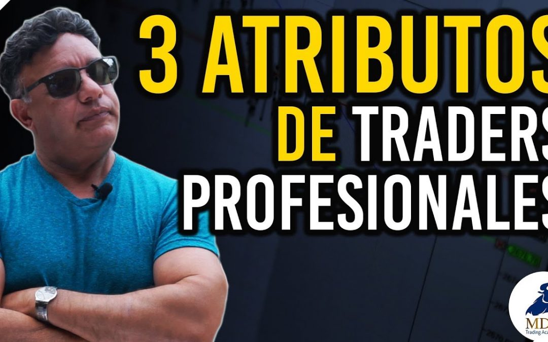 Los 3 atributos que debe tener un Trader profesional y consistente | Manny Cabrera