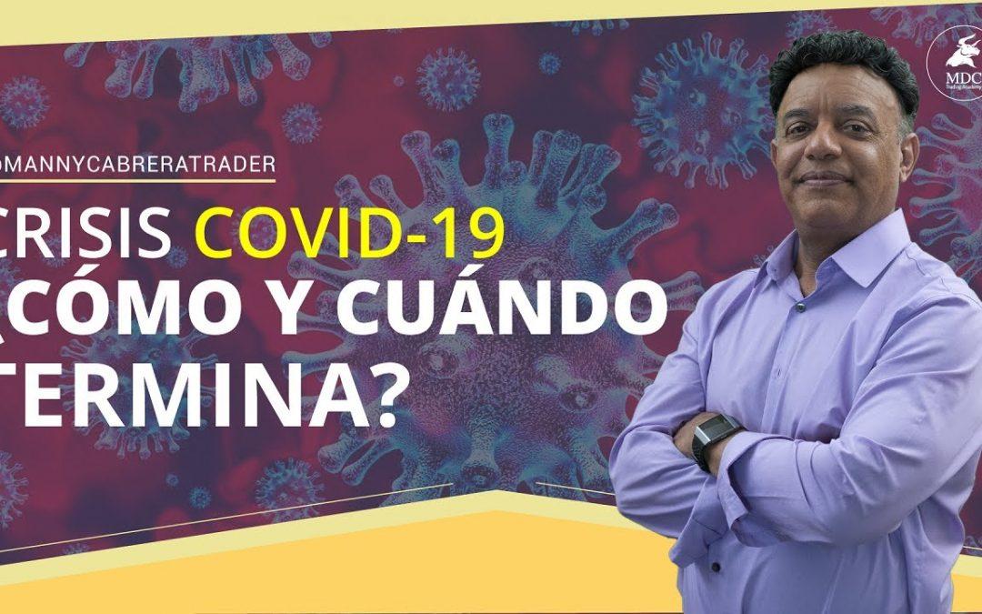 Coronavirus: ¿Cómo y Cuándo terminará la crisis humanitaria y económica?