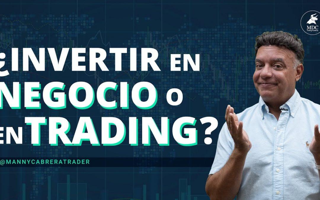 ¿Poner un negocio o invertir dinero en trading | Trading VS Emprendimiento