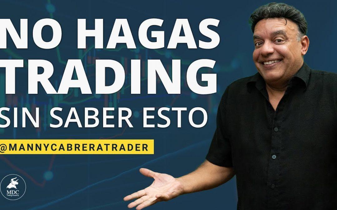 No hagas trading sin saber esto… | Manny Cabrera Trader|