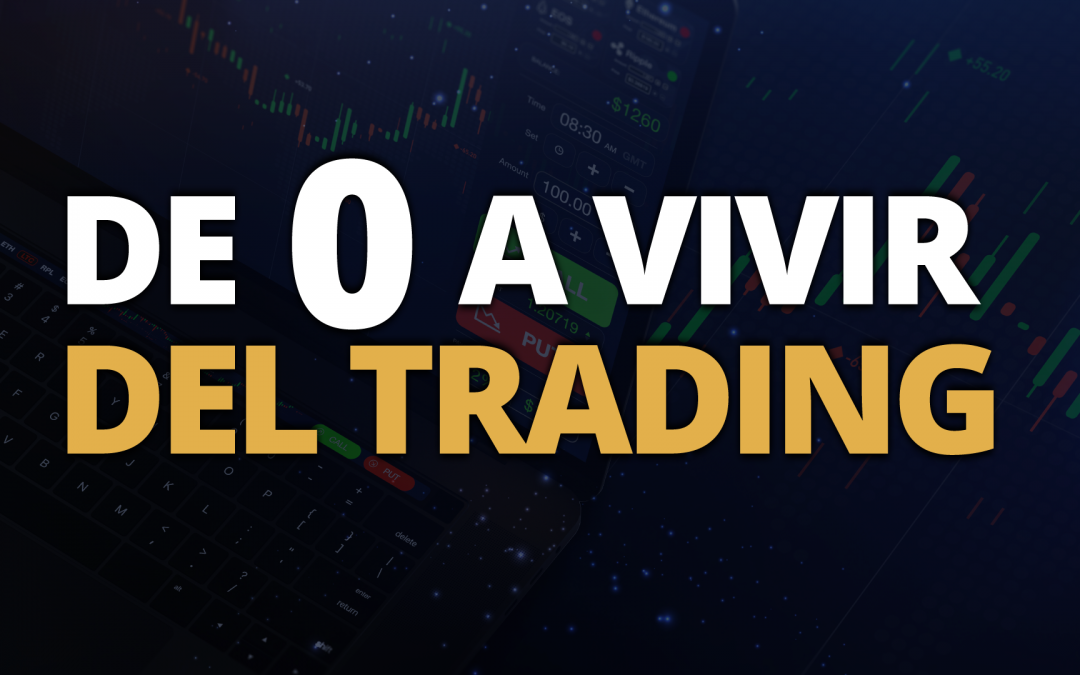 De 0 a Vivir Del Trading, Entrevista a Trader Exitoso