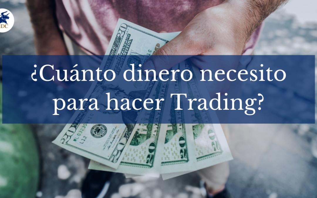 ¿Cuánto dinero se necesita para empezar en el trading?