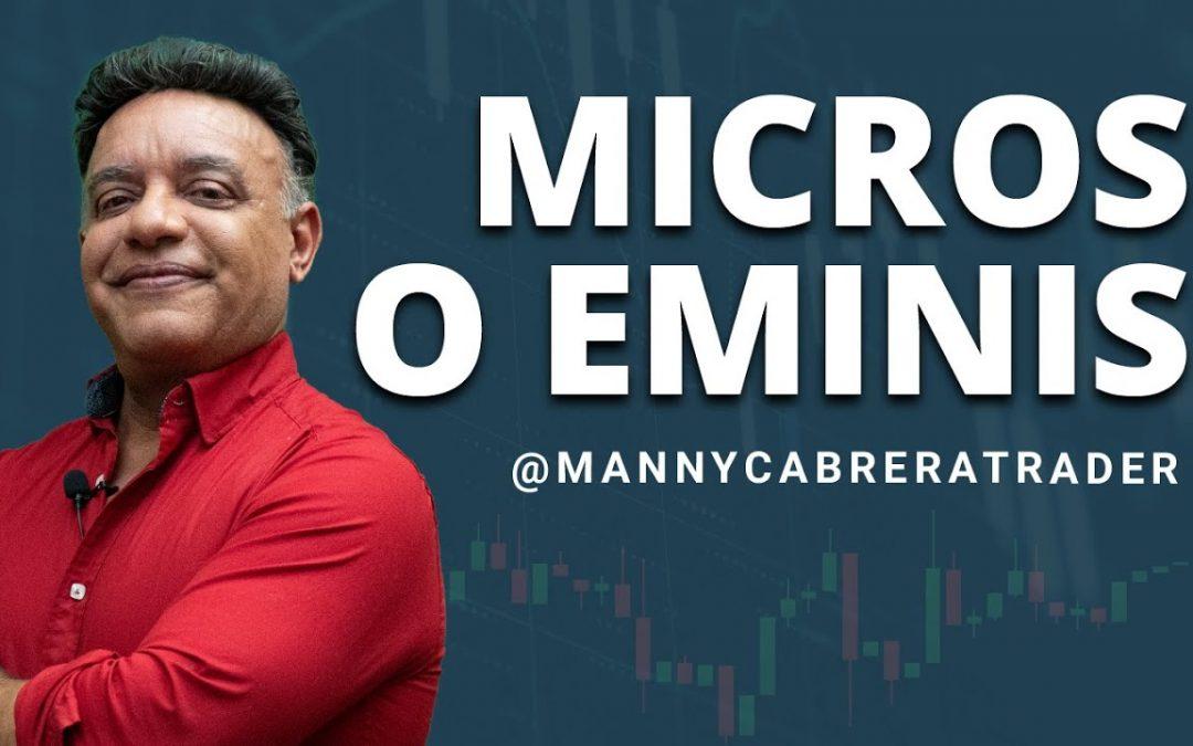 ¿Empiezo con micro o minis? | Many Cabrera Trader