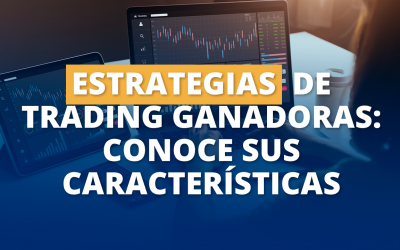 Estrategias de Trading Ganadoras: Conoce sus características