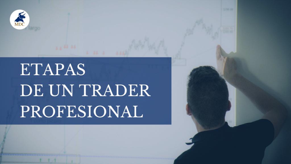 Etapas de un Trader profesional