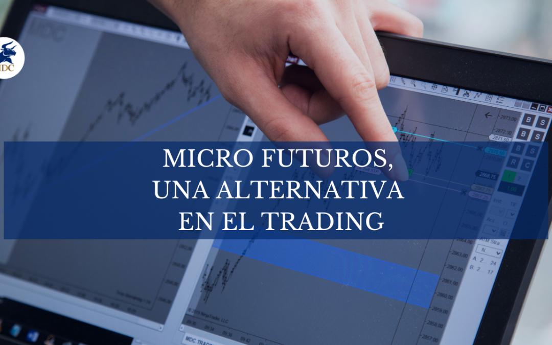 Micro futuros como una alternativa en el Trading