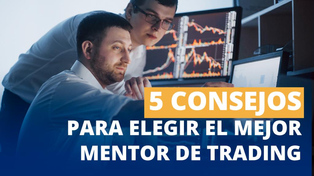 consejos para elegir el mentor de trading