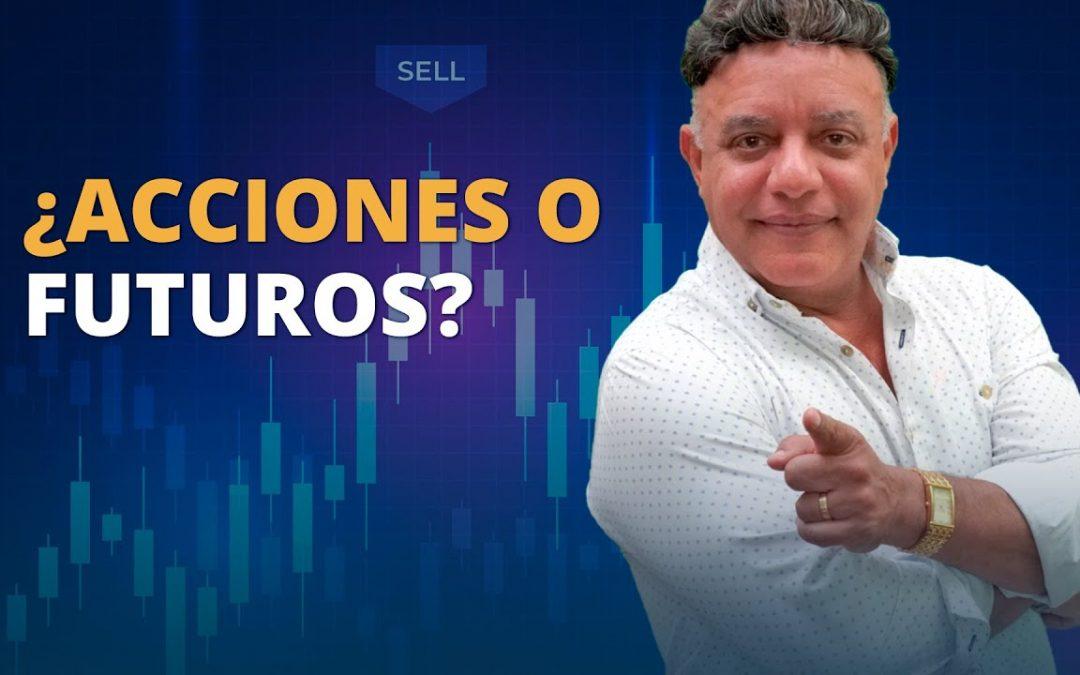 ¿Cuál es mejor acciones o futuros? | Many Cabrera Trader