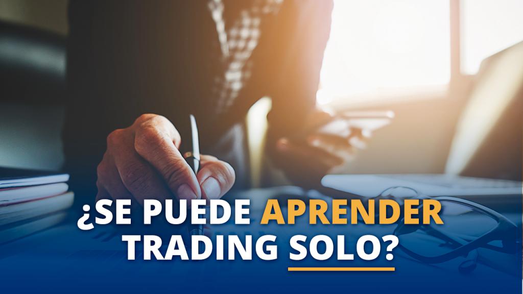 Se puede aprender trading solo