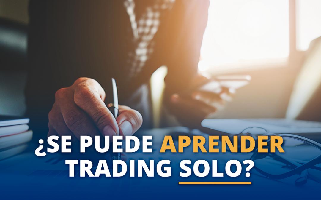 ¿Se puede aprender trading solo?