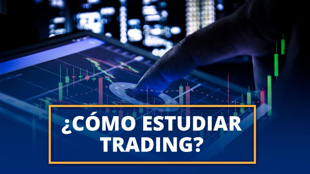 Cómo estudiar Trading