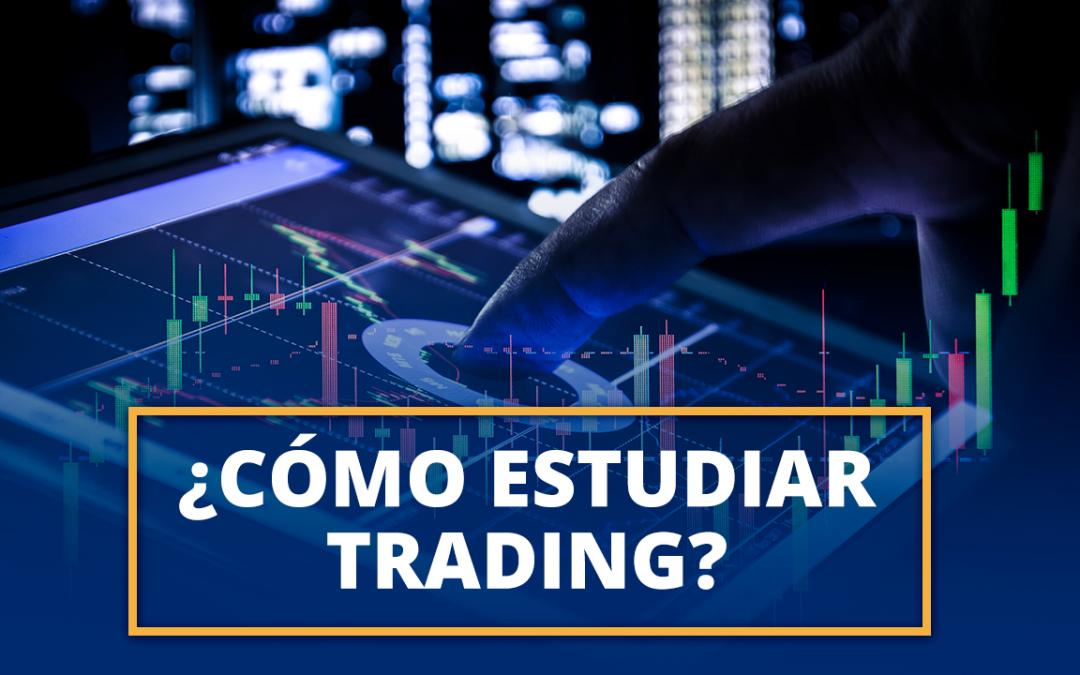 ¿Cómo estudiar trading?