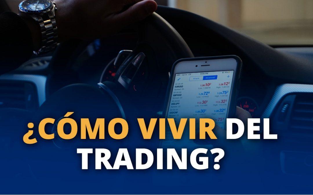 ¿Cómo vivir del trading?