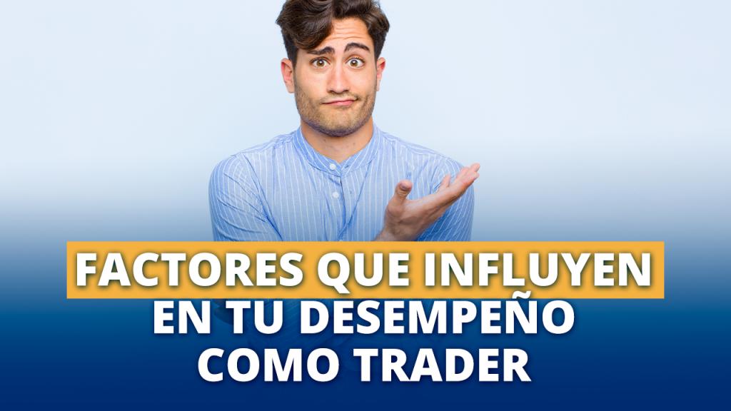 Influyen en tu trader