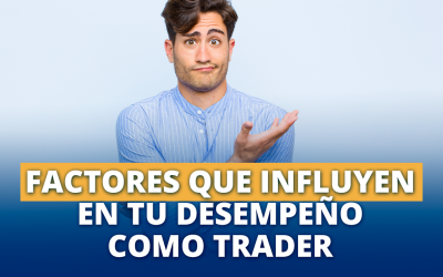Factores que influyen tu desempeño como Trader