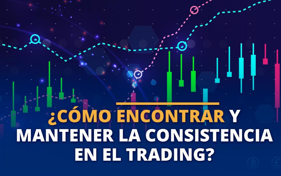 Mantener consistencia en el trading