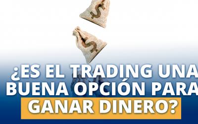 ¿Es el Trading una buena opción para ganar dinero?