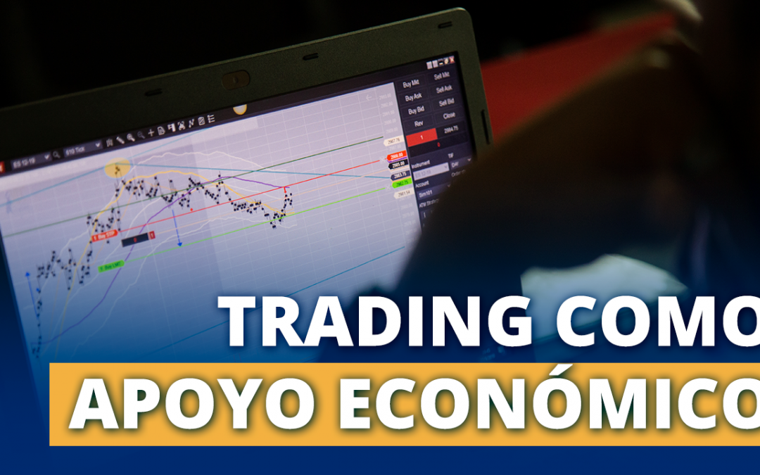 El trading como apoyo económico