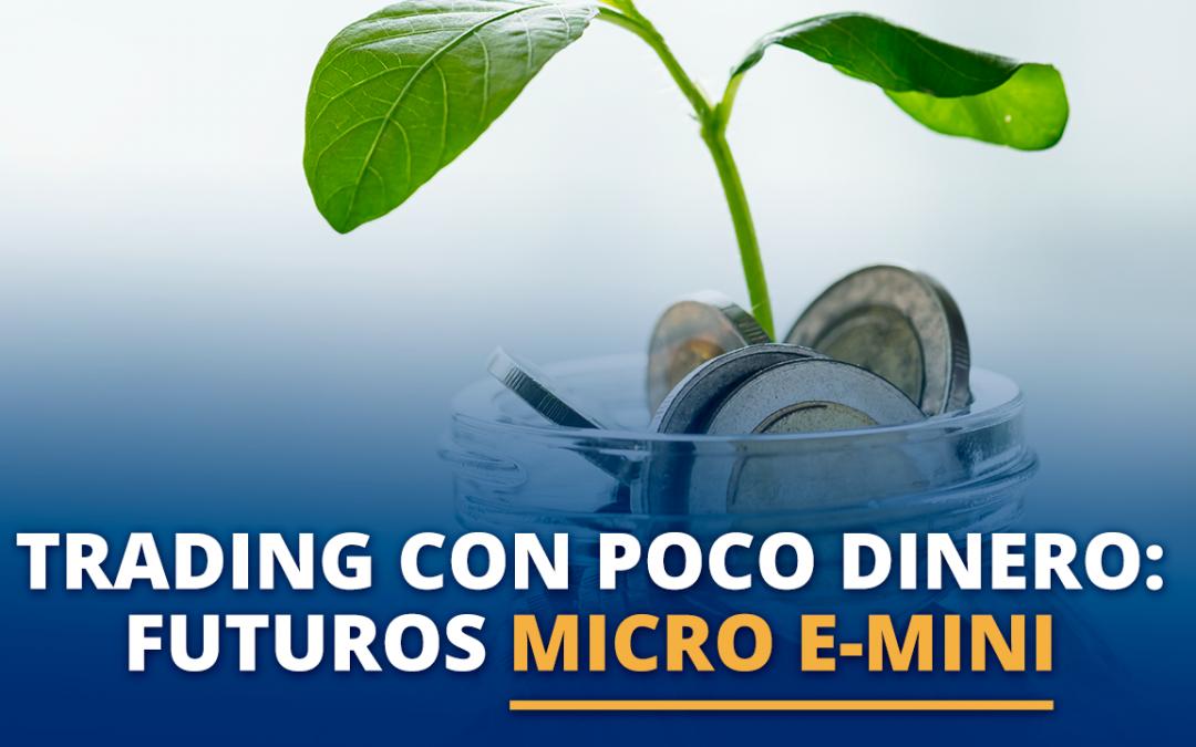 Trading con poco dinero: Futuros Micro E-Mini