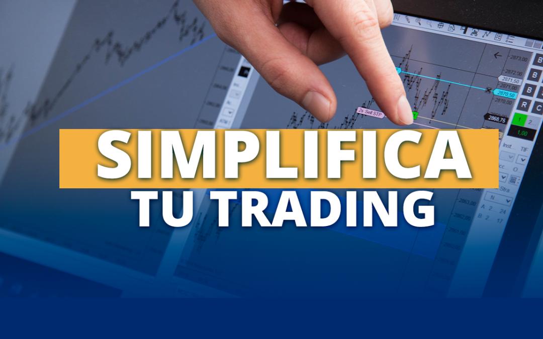 Maneras de simplificar tu Trading