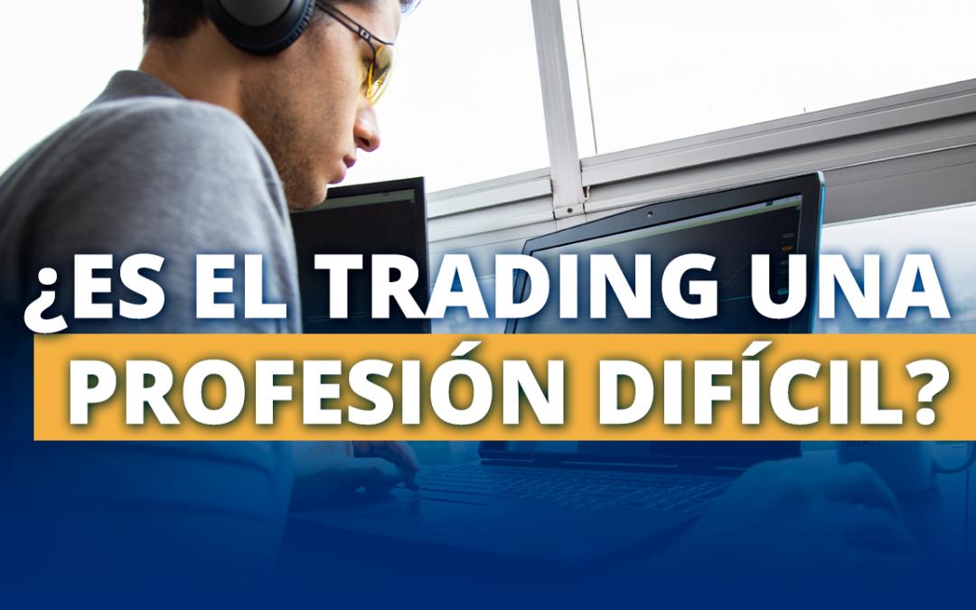 Trading una profesión difícil