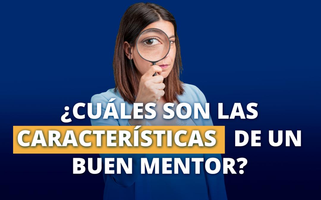 ¿Cuáles son las características de un buen mentor?