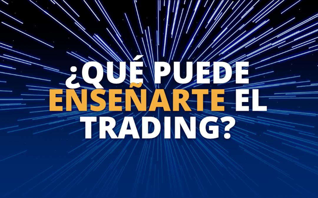¿Qué puede enseñarte el Trading?