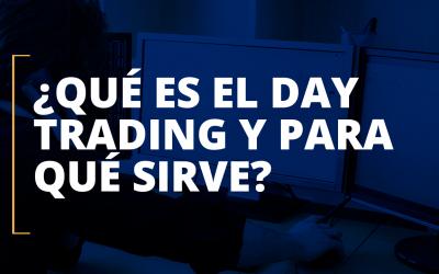 ¿Qué es el Day Trading y para qué sirve?
