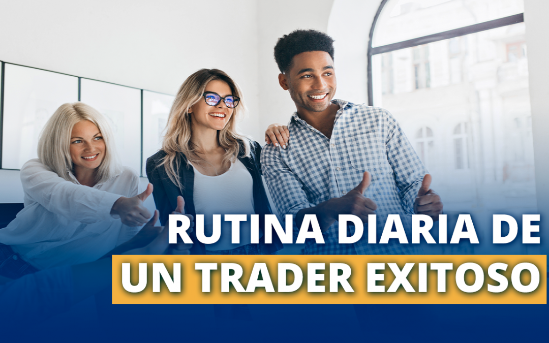 Rutina diaria de un Trader exitoso