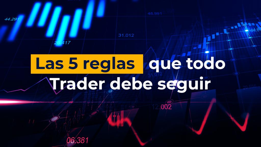 5 reglas del trader